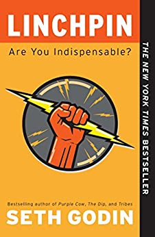 Linchpin: Are You Indispensable? by [Seth Godin]