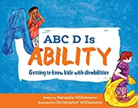 ABC D Is Ability: Getting to Know Kids With Disabilities