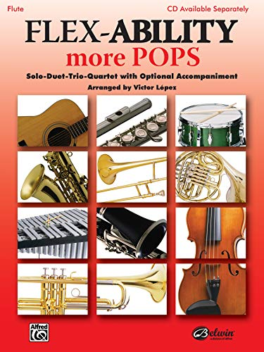 Flex-Ability More Pops -- Solo-Duet-Trio-Quartet with Optional Accompaniment: Flute (Flex-Ability Series)