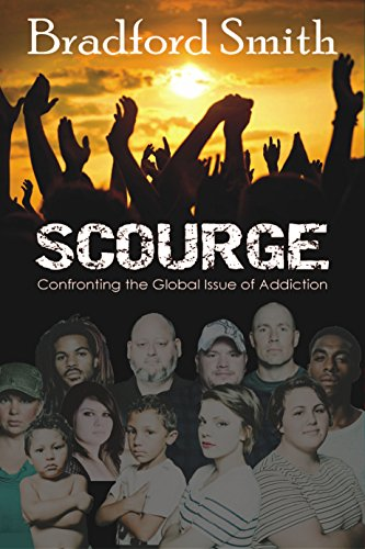 Book: Scourge - Confronting the Global Issue of Addiction by Bradford Smith