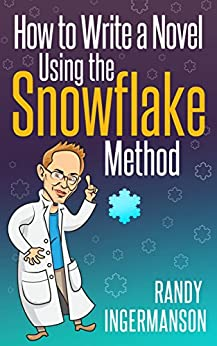 [Randy Ingermanson]のHow to Write a Novel Using the Snowflake Method (Advanced Fiction Writing Book 1) (English Edition)