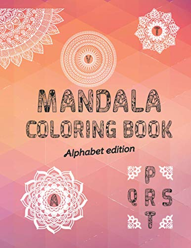 Mandala Coloring Book | Alphabet Edition: Colouring, painting and doodling is an incredible way to unwind and let your mind free. This is like opening ... coloring book for everyone. (Inspiro&Aspiro)