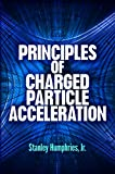 Principles of Charged Particle Acceleration (Dover Books on Physics) (English Edition)