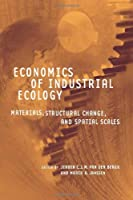 Economics of Industrial Ecology: Materials, Structural Change, and Spatial Scales (The MIT Press)