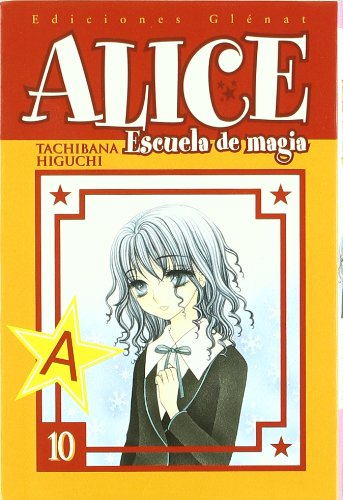 Alice Escuela De Magia 10/ Alice School of Magic