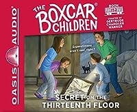Secret on the Thirteenth Floor (Boxcar Children Mysteries)