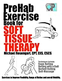PreHab Exercise Book for Soft Tissue Therapy: Exercises to Improve Flexibility, Range of Motion and overall Mobility