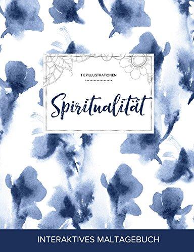 Maltagebuch Fur Erwachsene: Spiritualitat (Tierillustrationen, Blaue Orchidee) (German Edition)