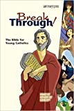 Best Catholic Teen Bibles - Breakthrough Bible, New edition-paperback Review