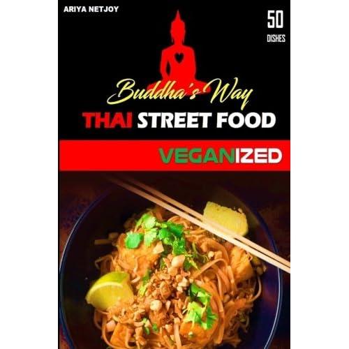 THAI FOOD: Buddha's Way: Thai Street Food VEGANIZED