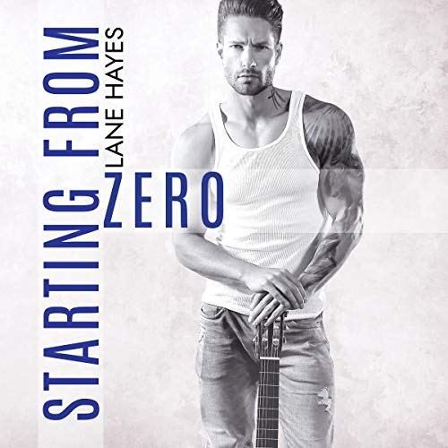 Starting from Zero Audiobook By Lane Hayes cover art