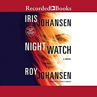 Night Watch                   By:                                                                                                                                 Iris Johansen,                                                                                        Roy Johansen                               Narrated by:                                                                                                                                 Elisabeth Rogers                      Length: 12 hrs and 1 min     382 ratings     Overall 4.5