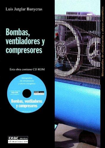 Bombas, ventiladores y compresores: Monografías de climatizacion y ahorro energético (Monografías de climatización y ahorro energético)