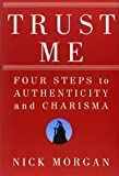 Image of Trust Me: Four Steps to Authenticity and Charisma