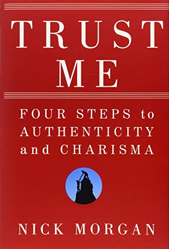 Download Trust Me: Four Steps to Authenticity and Charisma 0470404353