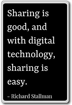 Sharing is good and with digital technolo.. - Richard Stallman quotes fridge magnet Black