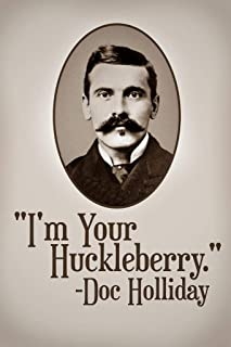 Im Your Huckleberry Doc Holliday Famous Motivational Inspirational Quote Cool Wall Decor Art Print Poster 24x36