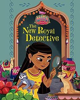 Mira, Royal Detective: The New Royal Detective (Disney Junior: Mira Royal Detective) by [Disney Books, Disney Storybook Art Team]