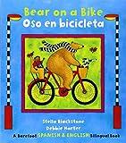 Bear on a Bike/Oso en Bicicleta: English/Spanish (English/Spanish Bilniugual Bk)