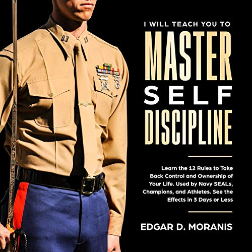 I Will Teach You to Master Self-Discipline Audiobook By Edgar D. Moranis cover art