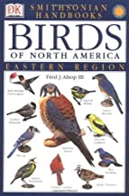 Smithsonian Handbooks: Birds of North America -- Eastern Region (Smithsonian Handbooks) (DK Smithsonian Handbook)