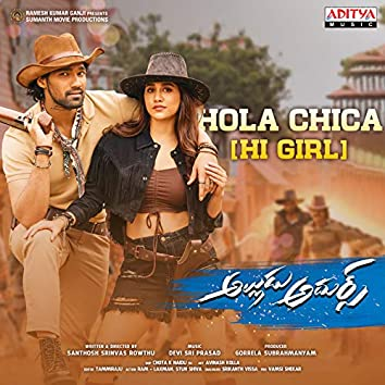 """Hola Chica (Hi Girl) (From """"Alludu Adhurs"""")"""
