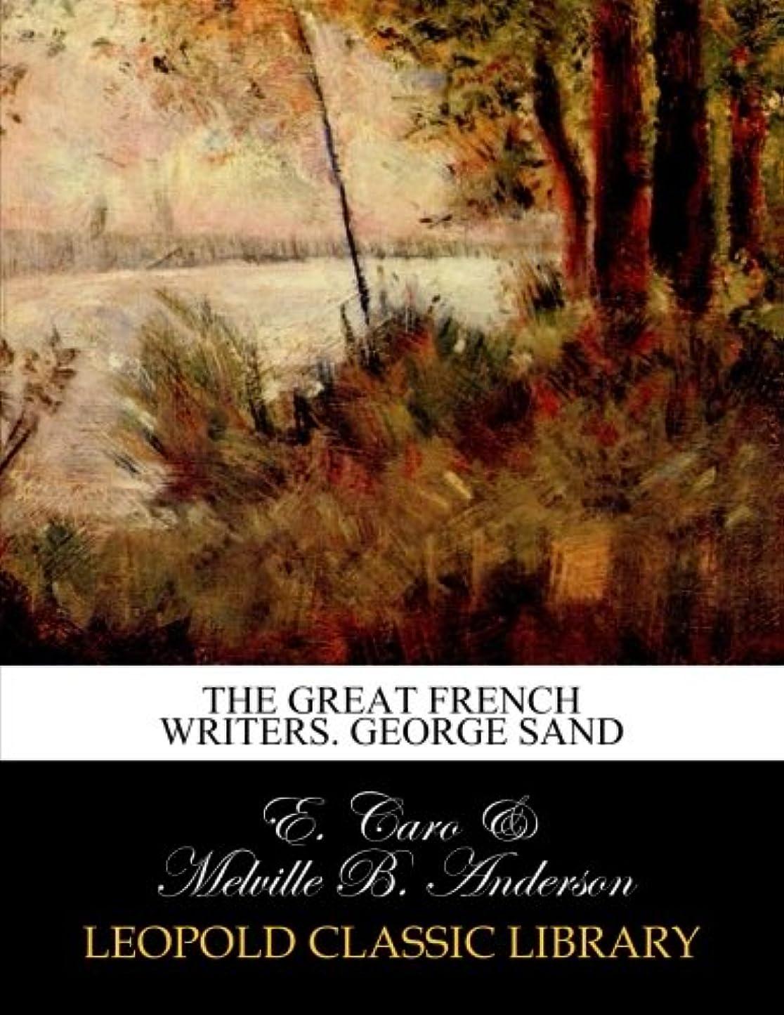 アンドリューハリディ腐敗インカ帝国The Great French Writers. George Sand