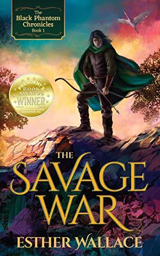 The Savage War (The Black Phantom Chronicles Book 1)