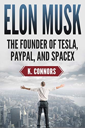 Elon Musk: The Founder of Tesla, Paypal, and Space X (Booklet)