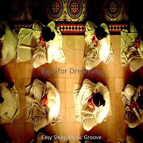 Easy Sleep Music Groove
