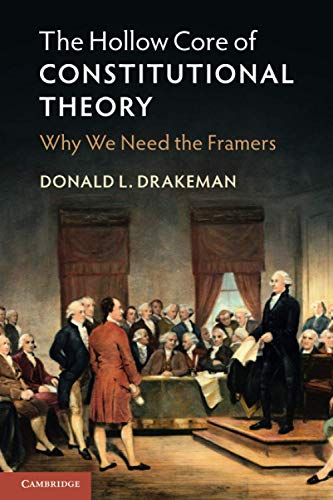 Compare Textbook Prices for The Hollow Core of Constitutional Theory  ISBN 9781108719391 by Drakeman, Donald L.