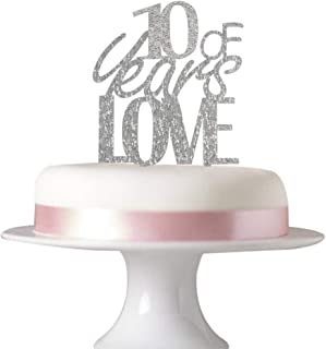 Succris 10 years of love cake topper for 10th anniversary ckae party decorations acrylic silver