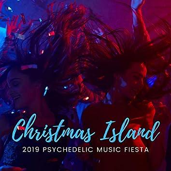 Christmas Island - 2019 Psychedelic Music Fiesta