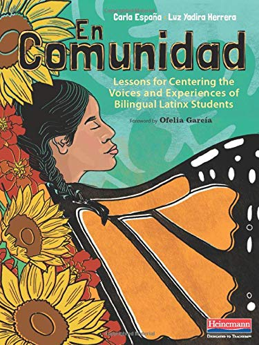 Compare Textbook Prices for En Comunidad: Lessons for Centering the Voices and Experiences of Bilingual Latinx Students  ISBN 9780325112480 by Espana, Carla,Yadira Herrera, Luz