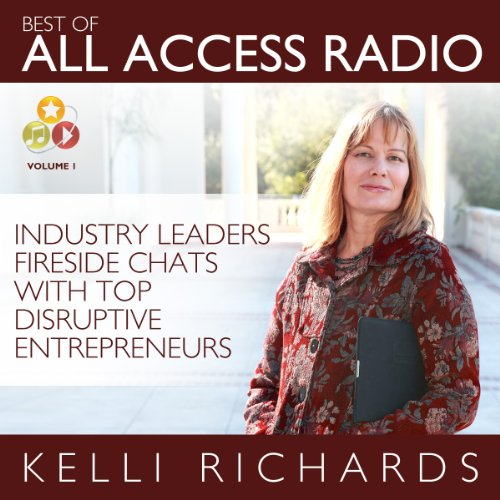 Best of All Access Radio: Industry Leaders - Fireside Chats with Top Disruptive Entrepreneurs audiobook cover art