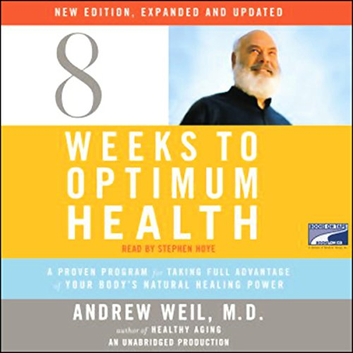 Eight Weeks to Optimum Health                   By:                                                                                                                                 Andrew Weil MD                               Narrated by:                                                                                                                                 Stephen Hoye                      Length: 10 hrs and 21 mins     157 ratings     Overall 3.9