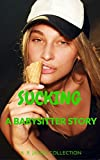 Sucking: A Babysitter Story