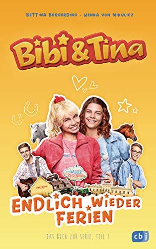 Bibi & Tina - Endlich wieder Ferien: Das Buch zur neuen Serie (Die Bibi & Tina-Reihe zur neuen Serie, Band 1)