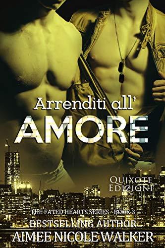 Nuove uscite Arrenditi all'amore (Fated Hearts Vol. 3) Aimee Nicole Walker