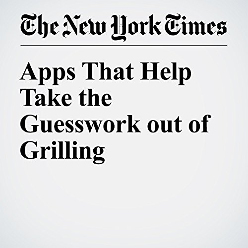Apps That Help Take the Guesswork out of Grilling cover art