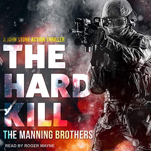 The Hard Kill: John Stone Action Thriller, Book 1