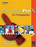 Paint Shop Pro X for Photographers by Ken McMahon (2006-02-08) -