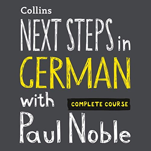 Next Steps in German with Paul Noble - Complete Course audiobook cover art