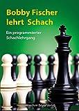 Bobby Fischer lehrt Schach - Robert Ullrich
