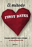 El método First dates: Consejos infalibles para triunfar en una primera cita (No Ficción)