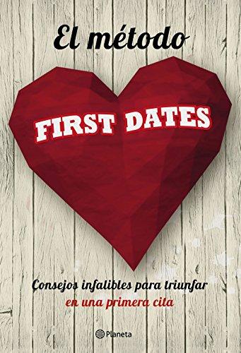 El método First dates: Consejos infalibles para triunfar en una primera cita...