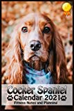 Cocker Spaniel Calendar 2021: Perfect for Notes Planning and Fitness, Monthly and Weekly 2021 Planner 12 Month