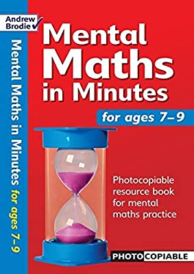 Mental Maths in Minutes for Ages 7-9: Photocopiable Resources Book for Mental Maths Practice by Andrew Brodie Publications