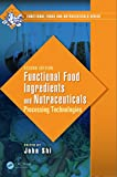 Functional Food Ingredients and Nutraceuticals: Processing Technologies, Second Edition (Functional Foods and Nutraceuticals Book 13) (English Edition)
