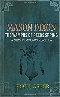 Mason Dixon - The Wampus of Reeds Spring: A New Templar Knights Novella (Mason Dixon Monster Hunter) (Volume 2)